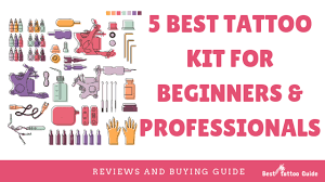 5 Best <b>Tattoo Kit</b> in 2019 (In-Depth Buying Guide)