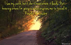 i see my path but i don t know where it leads not knowing where i see my path but i don t know where it leads not