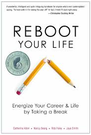 amazon com reboot your life energize your career and life by amazon com reboot your life energize your career and life by taking a break 9780825305641 catherine allen nancy bearg rita foley jaye smith books