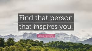 jesse peyronel quote that person that inspires you  jesse peyronel quote that person that inspires you