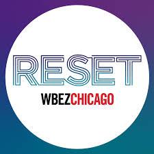 WBEZ's Reset