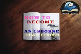 how to become an usborne team leader how to become an usborne team leader