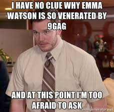 I have no clue why Emma Watson is so venerated by 9gag and at this ... via Relatably.com
