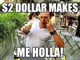 2 dollar make me holla memes   quickmeme via Relatably.com