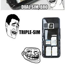 RMX] Dual Sim, Bro by tamer.homsi.3 - Meme Center via Relatably.com