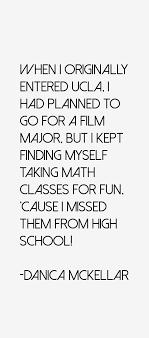 Danica McKellar quote: When I originally entered UCLA, I had planned