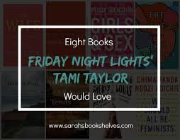 sarah s book shelves page of a book recommendation blog eight books friday night lights tami taylor would love