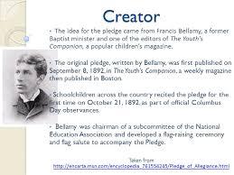INQUIRY PROJECT    The Pledge of Allegiance I Pledge Allegiance to     Bellamy     s original version of the Pledge was  I pledge allegiance to my flag and