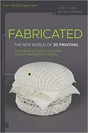 Fabricated: The New World of 3D Printing ... - Amazon.com