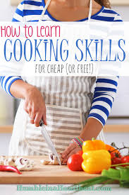 learn to cook for less than 200 or humble in a heartbeat or cheap resources for learning how to cook