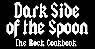 <b>Dark Side</b> of the Spoon: The Rock Cookbook