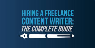 hiring a lance content writer the complete guide