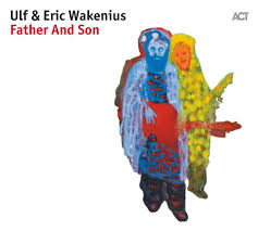 <b>Father And Son</b> - CD - <b>Father And Son</b> - Ulf Wakenius - Artists - ACT ...