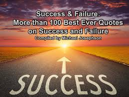 greatest quotations ever on success and failure what will matter greatest quotations ever on success and failure