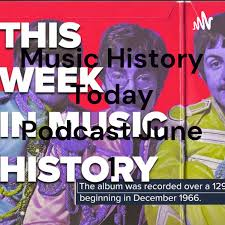 Music History Today Podcast June 1
