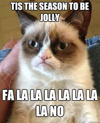 tis the season to be jolly fa la la la la la la la no - Grumpy Cat ... via Relatably.com
