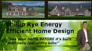 Energy Efficient House Plans Official Website of Doug Ryephillip rye custom home design