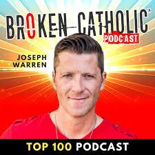 THE BROKEN CATHOLIC SHOW - Life Coaching, Online Church, & Spiritual Growth for Christian Men and Women