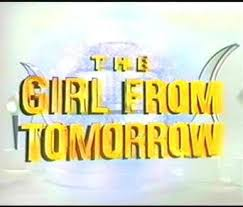 The Girl from Tomorrow - Wikipedia