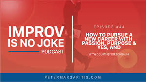 ep how to pursue a new career passion purpose yes ep 44 how to pursue a new career passion purpose yes and courtney kirschbaum