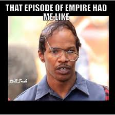 Empire Memes on Pinterest | Meme, Young Adults and Wednesday via Relatably.com