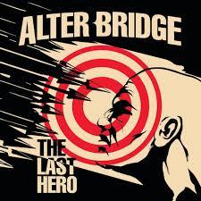 <b>Alter Bridge</b> – The <b>Last</b> Hero Lyrics | Genius Lyrics
