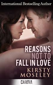 Reasons Not to Fall in Love by Kirsty Moseley — Reviews, Discussion, Bookclubs, Lists - 22070303