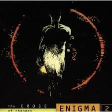 <b>Enigma</b> - <b>Cross of</b> Changes (With images)   Return to innocence ...