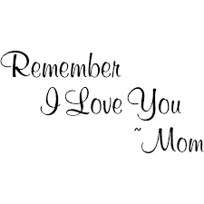 I Love You Mom Quotes. QuotesGram via Relatably.com