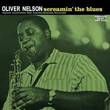 <b>Oliver Nelson</b> – '<b>Screamin</b>' the Blues' (Stereo) Analogue Productions ...