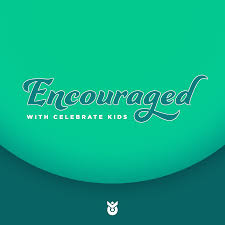 Encouraged with Celebrate Kids