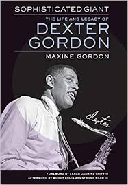 Sophisticated Giant: The Life and Legacy of <b>Dexter Gordon</b>: Gordon ...