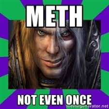 Meth Not Even Once   Meme Generator via Relatably.com