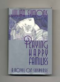 Playing <b>Happy Families</b> - 1st Edition/1st <b>Printing</b> | Julian Symons ...