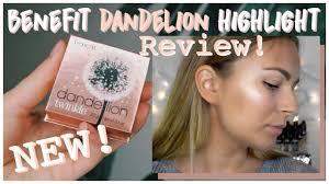 NEW <b>Benefit Dandelion Twinkle</b> Highlight | TEST IT TUESDAY, Try ...
