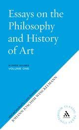 essays on the philosophy and history of art johann joachim  essays on the philosophy and history of art