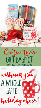 coffee lover gift basket idea w printable gift tag gift basket idea for the coffee lover in your life perfect for teachers coworkers