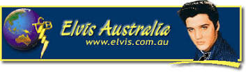 Elvis Australia : Official Elvis Presley Fan Club : www.elvis.com.au
