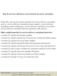 Top   service delivery consultant resume samples SlideShare