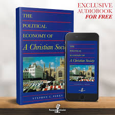 The Political Economy of a Christian Society – Reconstructionist Radio (Audiobook)