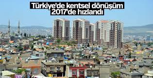 Türkiye'de kentsel dönüşüm 2017'de hızlandı