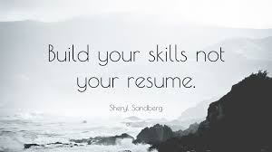 sheryl sandberg quote build your skills not your resume 5 sheryl sandberg quote build your skills not your resume