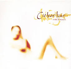 <b>Milk</b> & Kisses by <b>Cocteau Twins</b> (Album, Dream Pop): Reviews ...