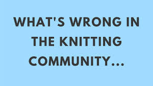 What's wrong in the <b>knitting</b> community... - YouTube