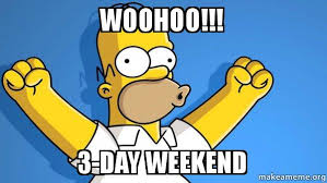 Woohoo!!! 3-Day Weekend - Happy Homer | Make a Meme via Relatably.com