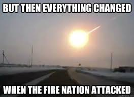 But then everything changed When the Fire Nation attacked - Misc ... via Relatably.com