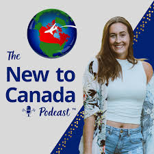 The New to Canada Podcast