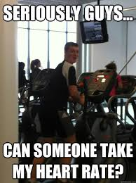 Seriously guys... can someone take my heart rate? - Elliptical ... via Relatably.com