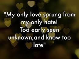 love quotes from the book romeo and juliet valentine day romeo and juliet goodnight quote quotes my only love sprung from