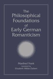 the philosophical foundations of early german r ticism manfred the philosophical foundations of early german r ticism manfred frank elizabeth millan zaibert 9780791459485 com books